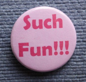 Such fun pink badge